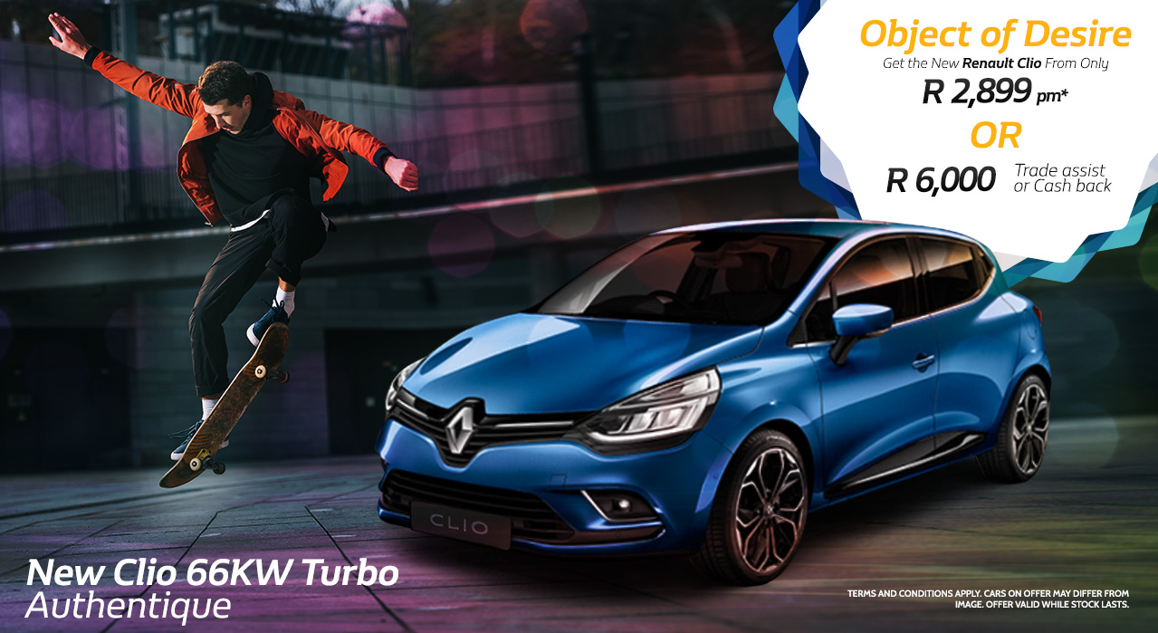Object of Desire Get the New Renault Clio from only R2,899 p/m Or R6000 Trade assist or Cash back