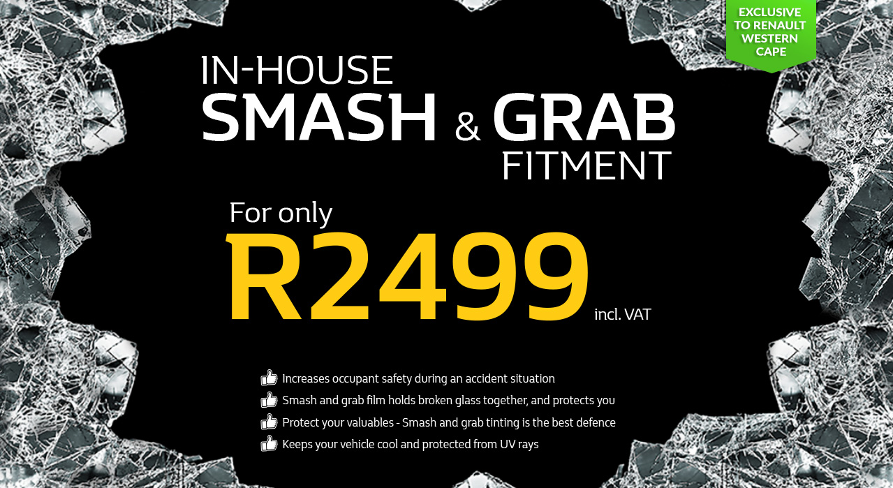 In-House Smash & Grab Fitment for only R2499 at Renault Western Cape