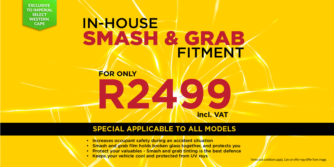 In-House Smash & Grab Fitment for only R2499 at Imperial Select Western Cape