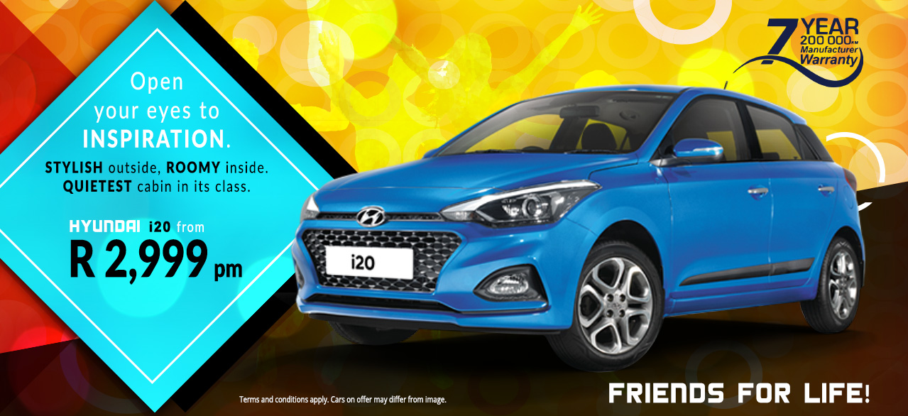 Friends for Life! Hyundai i20 From R2,999 p/m