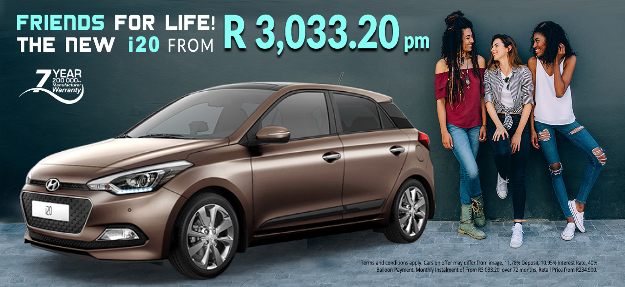 The New i20 Friends for Life! From R3 033.20 p/m*