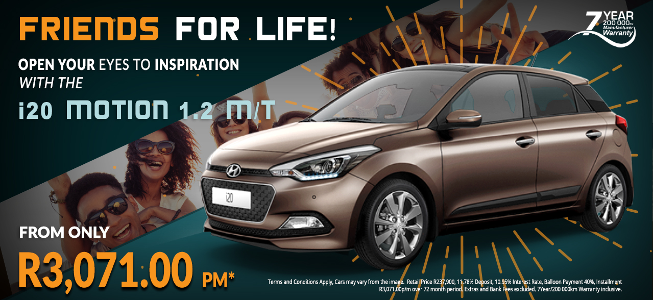 Friends for Life - i20 Motion 1.2 M/T from only R3071.00 pm