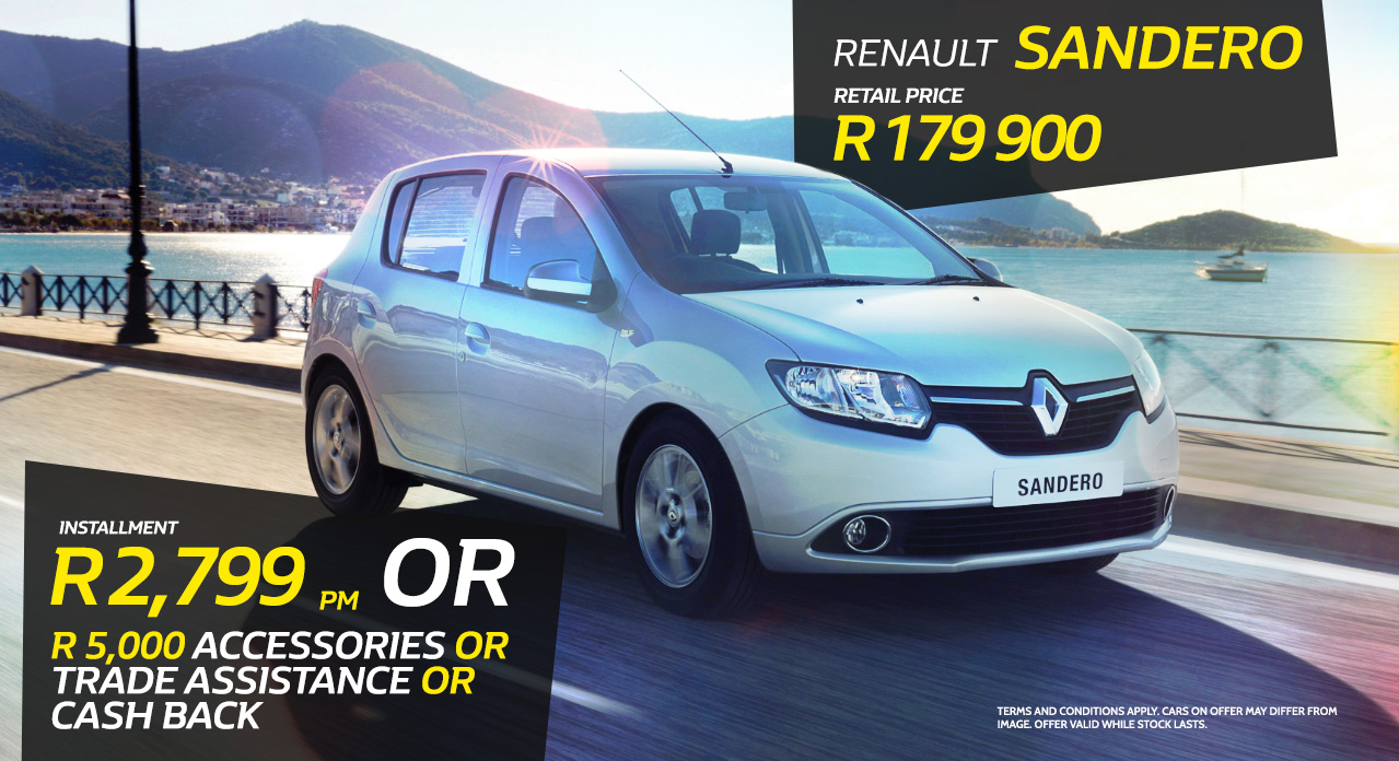 The Renault Sandero from R2,799 p/m* OR R5 000 Accessories/Trade Assist/CAsh Back