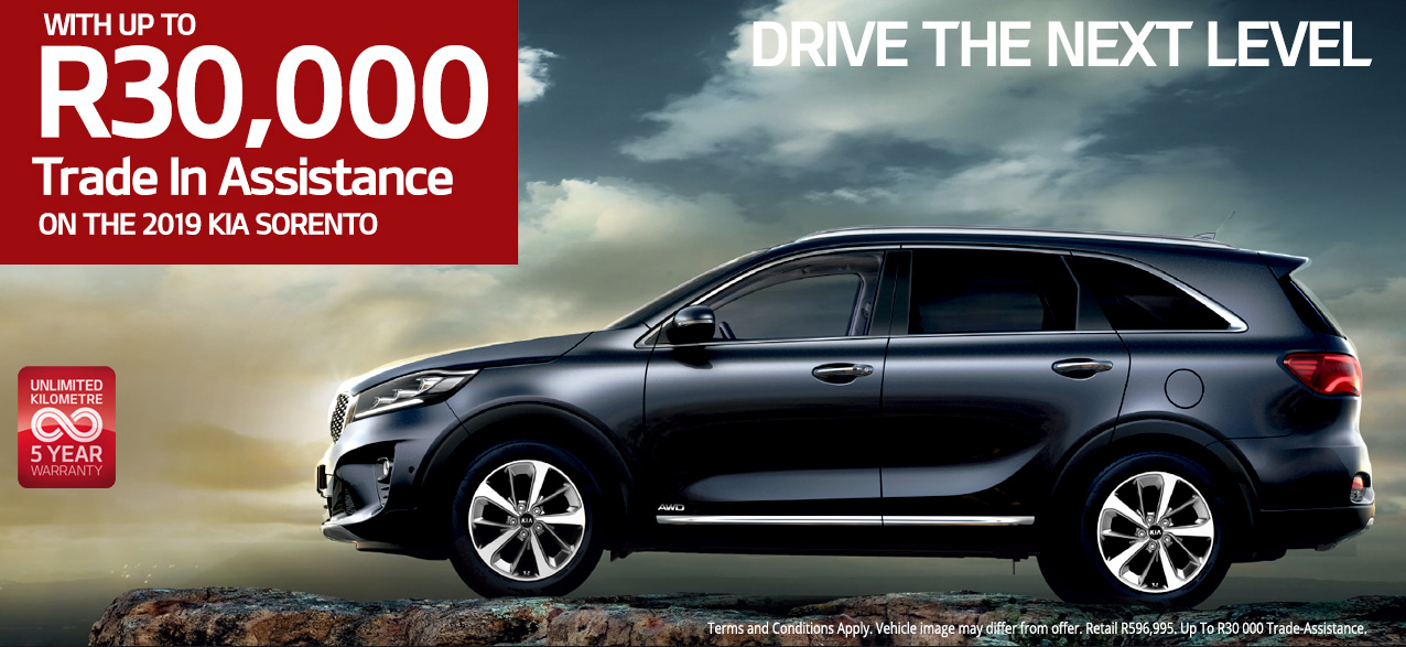 DRIVE THE NEXT LEVEL WITH UP TO R20 000 TRADE-IN ASSISTANCE ON THE 2019 KIA SORENTO