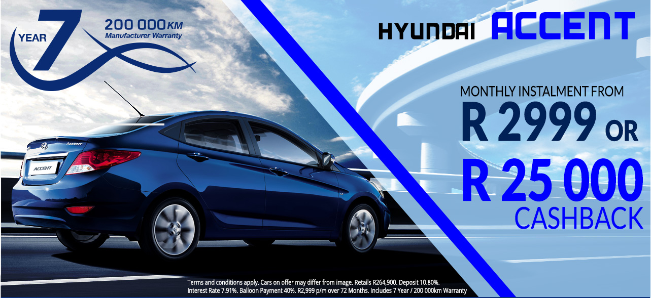 Hyundai Accent from R2,999 OR R25 000 Cash Back!