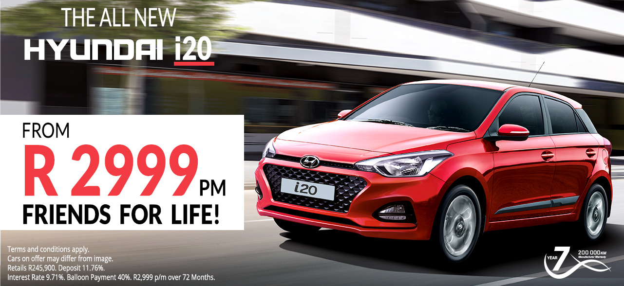 The New i20 Friends for Life! From R2 999 pm*